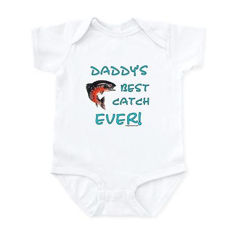 Daddy's best catch ever Infant Bodysuit