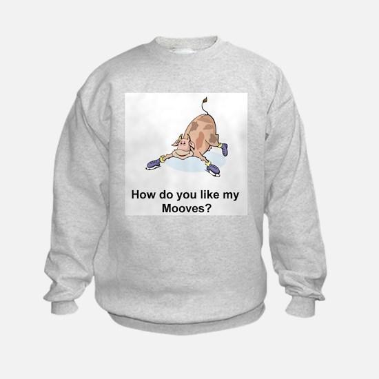 """How do you like my Mooves?"" Sweatshirt"