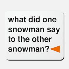 Snowman Joke Mousepad