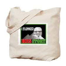 I flunked his story Tote Bag