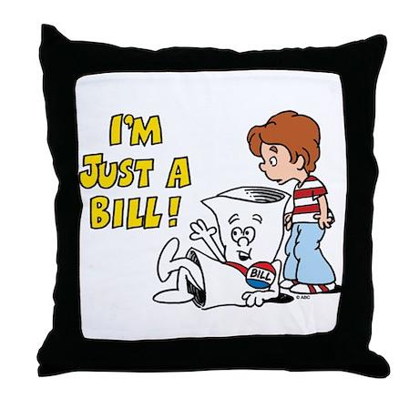 Just a Bill Throw Pillow