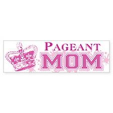 Pageant Mom Bumper Sticker