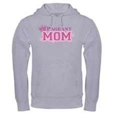 Pageant Mom Hoodie
