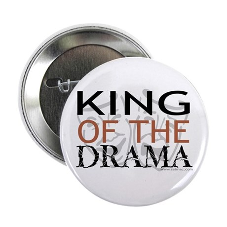 """King of the Drama"" 2.25"" Button (10 pack)"