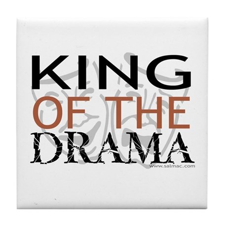 """King of the Drama"" Tile Coaster"