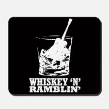 Whiskey 'n' Ramblin' Mousepad