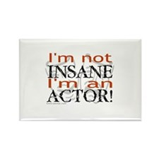 Insane Actor Rectangle Magnet