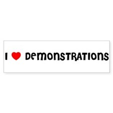 I LOVE DEMONSTRATIONS Bumper Bumper Sticker