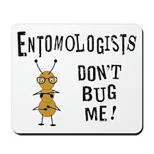 Entomologists Mousepad