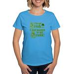 Not IRISH Just DRUNK Women's Dark T-Shirt