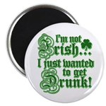 "Not IRISH Just DRUNK 2.25"" Magnet (10 pack)"