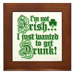Not IRISH Just DRUNK Framed Tile
