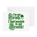 Not IRISH Just DRUNK Greeting Cards (Pk of 10)