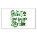 Not IRISH Just DRUNK Sticker (Rectangle)