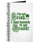 Not IRISH Just DRUNK Journal