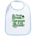 Not IRISH Just DRUNK Bib