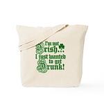 Not IRISH Just DRUNK Tote Bag