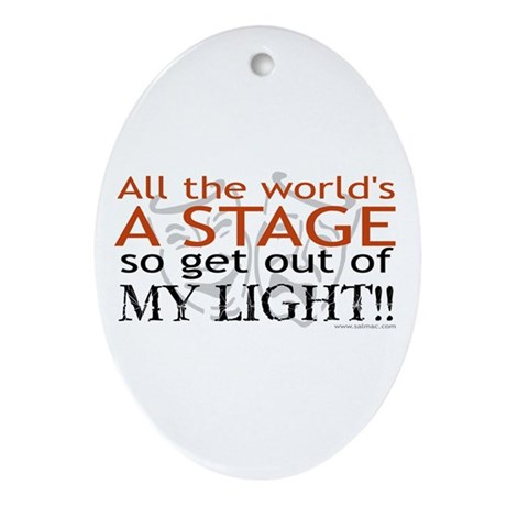 Get Out Of My Light! Oval Ornament