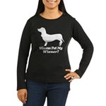 Wanna Pet My Wiener? Women's Long Sleeve Dark T-Sh