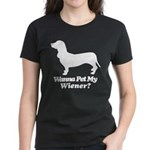 Wanna Pet My Wiener? Women's Dark T-Shirt