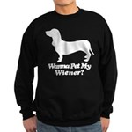 Wanna Pet My Wiener? Sweatshirt (dark)