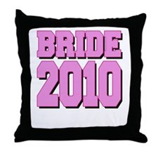 Bride 2010 Pink Shadowed Throw Pillow