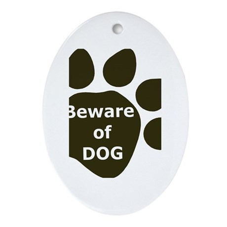 Beware of Dog paw Oval Ornament
