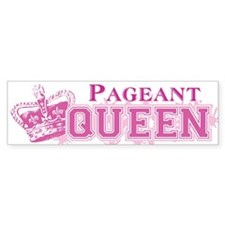 Pageant Queen Bumper Sticker