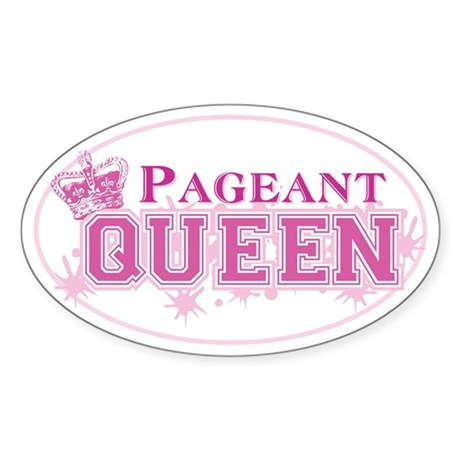 Pageant Queen Sticker (Oval)
