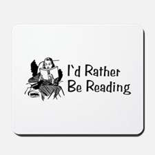 I'd Rather Be Reading Mousepad