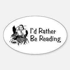 I'd Rather Be Reading Sticker (Oval)