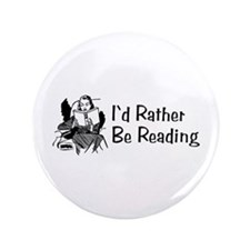 "I'd Rather Be Reading 3.5"" Button"