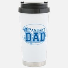 Pageant Dad Stainless Steel Travel Mug