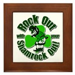 Rock Out With Your Shamrock Out Framed Tile