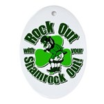 Rock Out With Your Shamrock Out Ornament (Oval)