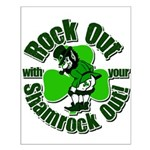 Rock Out With Your Shamrock Out Small Poster