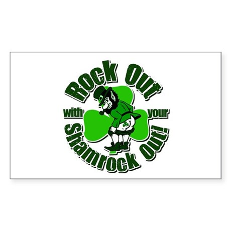 Rock Out With Your Shamrock Out Sticker (Rectangle