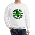 Rock Out With Your Shamrock Out Sweatshirt