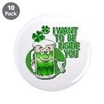 """I Want To Be Inside You 3.5"""" Button (10 pack)"""