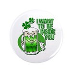 """I Want To Be Inside You 3.5"""" Button (100 pack)"""