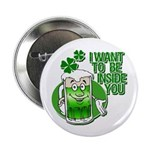 """I Want To Be Inside You 2.25"""" Button"""