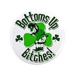 "Bottoms Up Bitches Leprechaun 3.5"" Button"