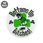 "Bottoms Up Bitches Leprechaun 3.5"" Button (10 pack"