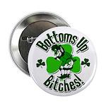 "Bottoms Up Bitches Leprechaun 2.25"" Button (100 pa"