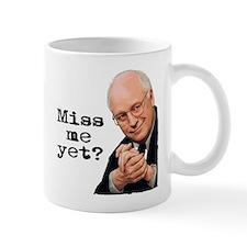 Miss Me Yet - Cheney Mug