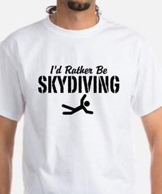 I'd Rather Be Skydiving Shirt