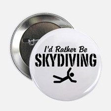 "I'd Rather Be Skydiving 2.25"" Button"