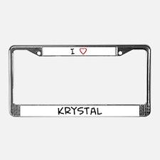 I Love Krystal License Plate Frame