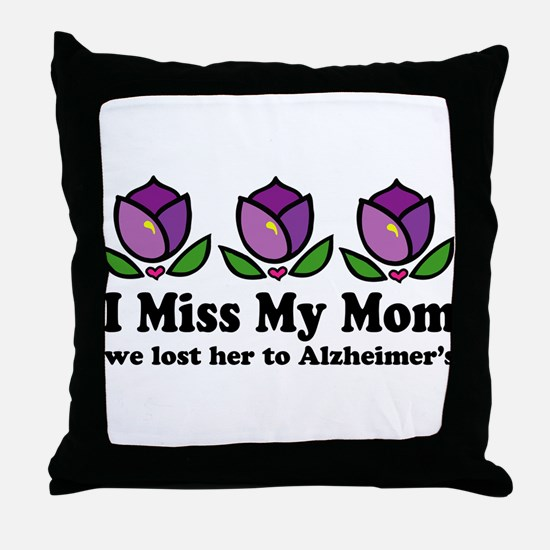 Lost Mom To Alzheimers Throw Pillow