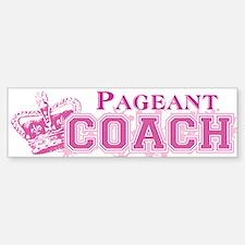 Pageant Coach Bumper Bumper Sticker